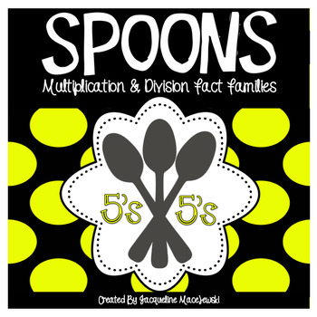 Spoons-Multiplication and Division Fact Family Game (5's)