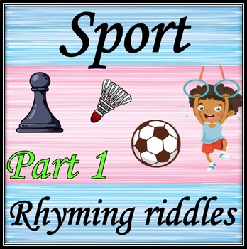 Sport rhyming riddles. Part 1.