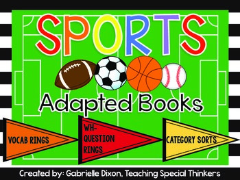 Sports Adapted Books (with Vocabulary Rings, Wh- Question Rings, Category Sorts)
