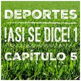 Sports / Deportes, Así se dice 1, Capítulo 5, ASD Chapter 5