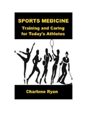 Sports Medicine - Training and Caring for Today's Athletes