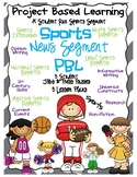 Sports News Segment PBL (5 student Jobs, 25 lesson plans)