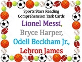 Sports Reading Comprehension Task Cards (Lebron, ODB Jr.,  Bryce Harper, Messi)