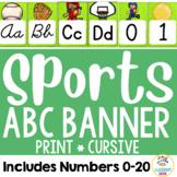 Sports Theme:  Alphabet & Number Banner (Cursive & Print)