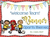"""Sports Theme """"Welcome Team"""" Banner"""