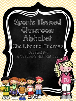 Sports Themed Classroom Alphabet with Chalkboard Frames