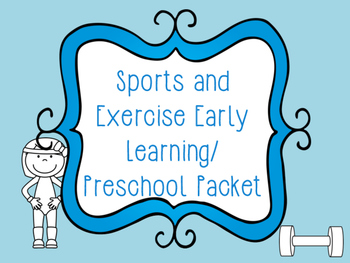 Sports and Excerise Early Learning Preschool Packet