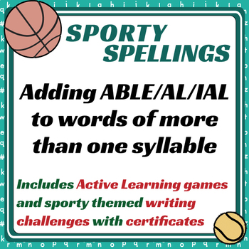 Sporty Spellings: 7-9yrs: Adding ABLE/AL/IAL to words of more than one syllable