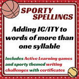 Sporty Spellings: 7-9yrs: Adding IC/ITY to words of more t