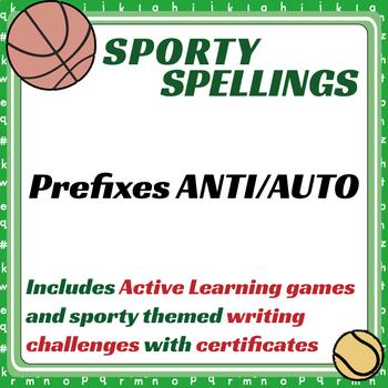 Sporty Spellings: 7-9yrs: Prefixes ANTI/AUTO