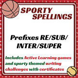 Sporty Spellings: 7-9yrs: Prefixes RE/SUB/INTER/SUPER