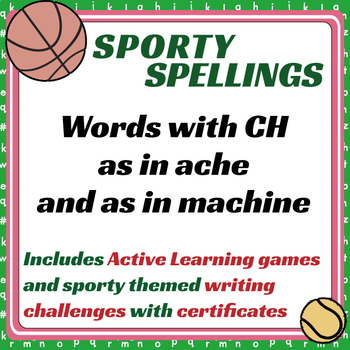 Sporty Spellings: 7-9yrs: Words with CH as in ACHE & as in MACHINE