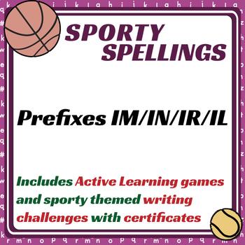 Sporty Spellings: 7-9yrs: Yr 3&4: Prefixes IM, IN, IR, IL