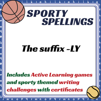 Sporty Spellings: 7-9yrs: Yr 3&4: The suffix -LY