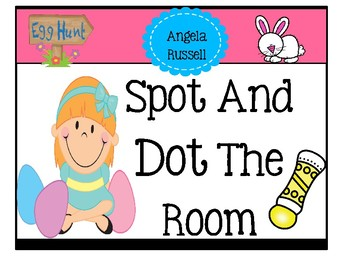 Spot And Dot The Room ~ Easter Eggs