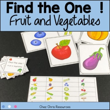 Find the one !  Fruit and vegetables + flashcards