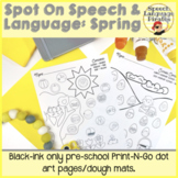 Spot-on Speech & Language: Spring; Preschool No Prep Dot A