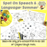 Spot-on Speech & Language: Summer; Preschool No Prep Dot A
