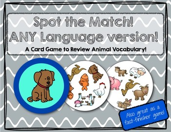 Spot the Match game for Animal Vocabulary : Works in ANY Language / ESL