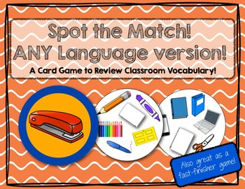 Spot the Match game for Classroom Vocabulary : Works in ANY Language / ESL