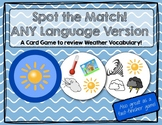 Spot the Match game for Weather Vocabulary: Works in ANY Language / ESL