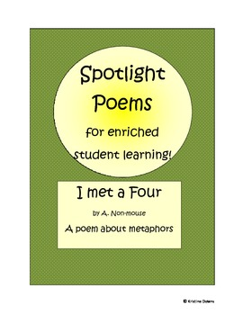 Spotlight Poems for Enriched Student Learning - I Met a Four - metaphors