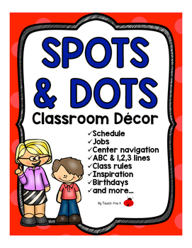 Spots & Dots Classroom Decor for preschool, Pre-K, and K!