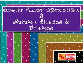 Spotty Paper Collection 2 - Autumn Shades & Frames