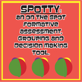 Spotty—an on the spot formative assessment, grouping and decision making tool.