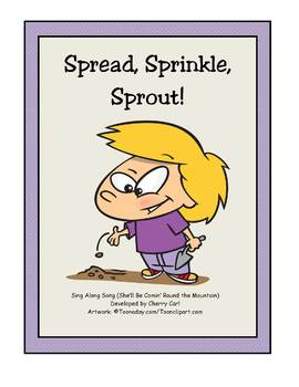 Spread, Sprinkle, Sprout! Sing Along Songbook for Shared Reading