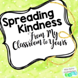 Spreading Kindness From My Classroom to Yours $1