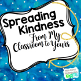 Spreading Kindness From My Classroom to Yours $10