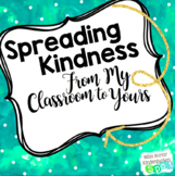 Spreading Kindness From My Classroom to Yours $5