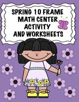 Spring 10 Frame Math Center & Worksheets