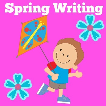 Spring Writing Prompts |  Spring Writing Paper