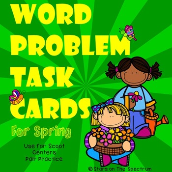 Word Problem Task Cards * Word Problems for Spring