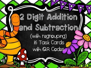 Spring 2 Digit Addition and Subtraction  (w/regrouping) Task Cards with QR Codes