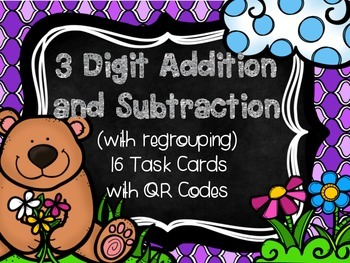 3 Digit Addition & Subtraction (w/regrouping) Task Cards w/ QR Codes