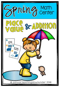 Spring 3 Digit Place Value and Addition Math Center