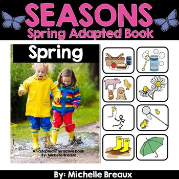 Spring--A Seasonal Adapted Interactive Book With Real Pictures (SPED, Autism)