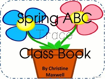 Spring ABC Class Book Trace Dotted Letters and Illustrate Pictures