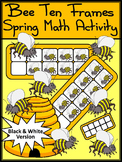 Spring Activities: Bee Spring Ten Frames Math Activity Packet