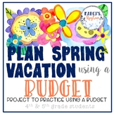 Spring Activities 4th grade and 5th graders Budget Planning Project