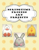 Spring Activities~ Springtime Friends Art Projects