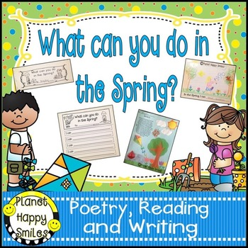 Spring Activities  ~ What can you do in the Spring?: Poetr