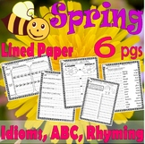 Spring Activity Packet : Idioms Rhyming Cause Effect Key Questions LINED PAPER