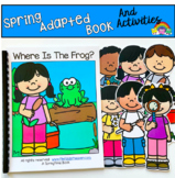 """Spring Adapted Book:  """"Where Is The Frog?"""""""