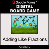 Spring: Adding Like Fractions - Digital Board Game   Google Forms
