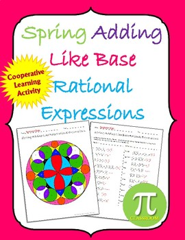 Spring Adding Like bases Rational Expressions Cooperative Learning