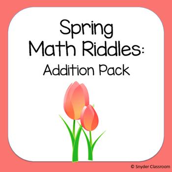 Spring Addition Math Riddles